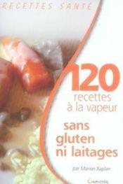 120 recettes à la vapeur sans gluten ni laitages - Couverture - Format classique