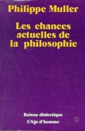 Chances Actuelles De La Philosophie - Couverture - Format classique