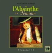 L'absinthe au féminin - Couverture - Format classique