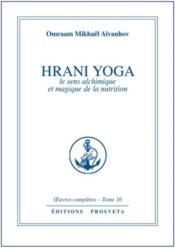 Oeuvres Completes T.16 ; Hrani Yoga ; Le Sens Alchimique Et Magique De La Nutrition - Couverture - Format classique