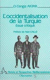 Occidentalisation De La Turquie : Essai Critique - Couverture - Format classique