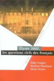 Elysée 2007: Les questions clefs des Français - Intérieur - Format classique