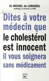 Dites à votre médecin que le cholestérol est innocent, il vous soignera sans médicament - Intérieur - Format classique