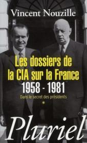 Les dossiers de la CIA sur la France 1958-1981 t.1 ; dans le secret des présidents - Couverture - Format classique