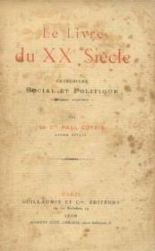 Le livre du XXe siècle, catéchisme social et politique, 1er chapitres - Couverture - Format classique