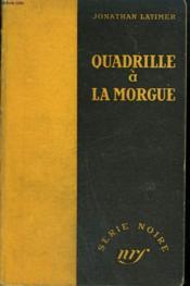 Quadrille A La Morgue. ( Lady In The Morgue). Collection : Serie Noire Sans Jaquette N° 26 - Couverture - Format classique