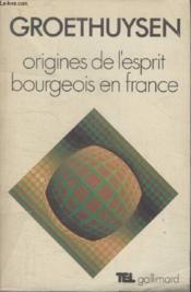 Collection Tel N° 21. Origines De Lesprit Bourgeois En France. - Couverture - Format classique
