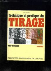 Technique Et Pratique Du Tirage Noir Et Blanc Et Couleurs. - Couverture - Format classique