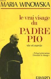 Le Vrai Visage Du Padre Pio. Vie Et Survie. - Couverture - Format classique
