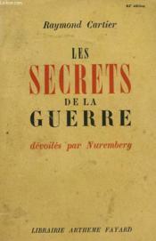 Les Secrets De La Guerre. Devoiles Par Nuremberg. - Couverture - Format classique