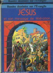 TOMES I et II. JESUS ET SON MESSAGE DE LIBERATION - Couverture - Format classique