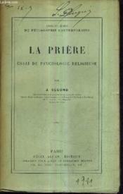 La Priere Essai De Psychologie Religieuse. - Couverture - Format classique