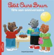 Petit Ours Brun fête son anniversaire - Couverture - Format classique