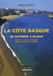 La Cote Basque De Bayonne A Bilbao Guide Des Ports, Estuaires, Plages, Falaises Et Rochers - Couverture - Format classique