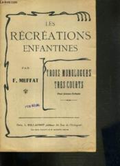 Les Recreations Enfantines - Trois Monologues Tres Courts - Couverture - Format classique