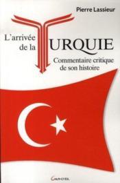 L'arrivée de la turquie ; commentaire critique de son histoire - Couverture - Format classique