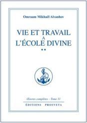 Oeuvres Completes T.31 ; Vie Et Travail A L'Ecole Divine T.2 - Couverture - Format classique