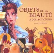 Objets De La Beaute A Collectionner - Intérieur - Format classique