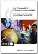 La Chine dans l'économie mondiale ; les enjeux de politique economique - Couverture - Format classique