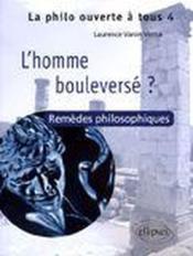Homme bouleversé ? ; remèdes philosophiques - Couverture - Format classique