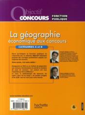 Objectif Concours ; La Géographie Economique Aux Concours ; Catégorie Et B (Edition 2009/2010) - 4ème de couverture - Format classique