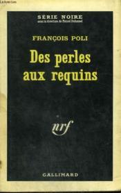 Des Perles Aux Requins. Collection : Serie Noire N° 886 - Couverture - Format classique