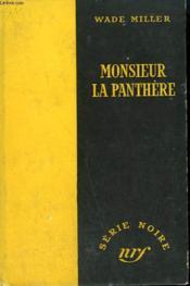 Monsieur La Panthere. ( The Tiger'S Wife). Collection : Serie Noire Sans Jaquette N° 155 - Couverture - Format classique