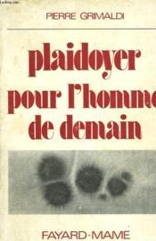 Plaidoyer Pour L'Homme De Demain. - Couverture - Format classique
