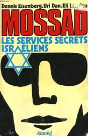 Mossad. Les Services Secrets Israeliens. - Couverture - Format classique