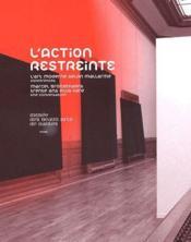 L'action restreinte - l'art moderne selon mallarme / marcel broodthaers trente ans plus tard - Couverture - Format classique