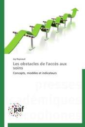 Les obstacles de l'accès aux soins ; concepts, modèles et indicateurs - Couverture - Format classique