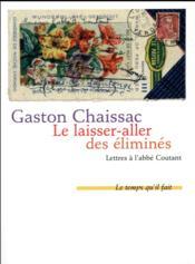 Le laisser aller des éliminés ; lettres à l'abbé Coutant, 1948-1950 - Couverture - Format classique