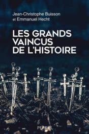 Les grands vaincus de l'Histoire - Couverture - Format classique