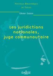 Les juridictions nationales, juge communautaire - Couverture - Format classique