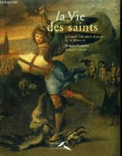 La vie des saints a travers 100 chefs d'oeuvre de la peinture - Couverture - Format classique