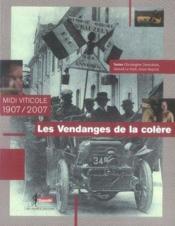 Les vendanges de la colère ; midi viticole, 1907-2007 - Couverture - Format classique