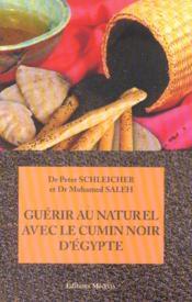 Guerir au naturel avec le cumin noir d'egypte - Couverture - Format classique