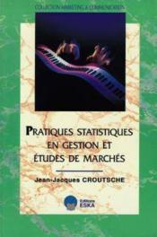 Pratiques Statistiques En Gestion Et Etudes De Marches - Couverture - Format classique