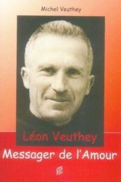 Leon Veuthey, Messager De L'Amour - Couverture - Format classique