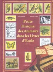 Petite histoire des animaux dans les livres d'ecole, 1880-1945 - Intérieur - Format classique