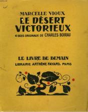 Le Desert Victorieux. 41 Bois Originaux De Charles Boirau. Le Livre De Demain N° 216. - Couverture - Format classique
