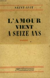L'Amour Vient A Seize Ans. - Couverture - Format classique