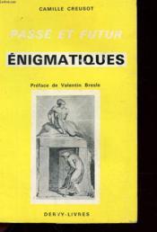 Passe Et Futur Enigmatiques - Couverture - Format classique