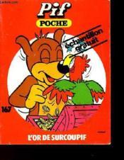 Pif De Poche N°167 - L'Or De Surcoupif - Couverture - Format classique
