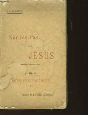 Sur Les Pas De Jesus - 1re Serie Bethleem-Nazareth - Couverture - Format classique