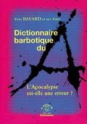 Dictionnaire barbotique du a ; l'apocalypse est-elle une erreur - Intérieur - Format classique