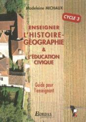 Enseigner l'histoire-geographie et l'education civique, cycle 3 - Couverture - Format classique