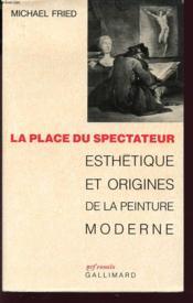 La place du spectateur ; esthétique et origines de la peinture moderne - Couverture - Format classique