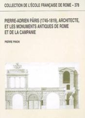 Pierre-adrien paris (1745-1819) architecte ; et les monuments antiques de rome et de la campanie - Couverture - Format classique