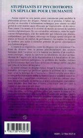 Stupefiants Et Psychotropes ; Un Sepulcre Pour L'Humanite ; Politique De L'Autruche Et Complaisance Intellectuelle - 4ème de couverture - Format classique